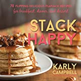 Stack Happy: 70 Flipping Delicious Flapjack Recipes for Breakfast, Dinner, and Dessert (English Edition) 画像
