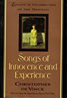Songs of Innocence and Experience: Essays in Celebration of the Ordinary