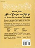 Floral Designs and Motifs for Artists, Needleworkers and Craftspeople (Dover Pictorial Archive) 画像