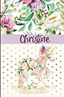 Christine: Personalized Unicorn Journal & Sketchbook | Lined Writing Notebook with Personalized Name for Writing, Drawing & Sketching | 6x9 | 120 Pages | Watercolor Flower Unicorn Design