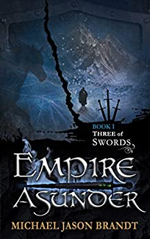 Three of Swords (Empire Asunder Book 1) by [Brandt, Michael Jason]