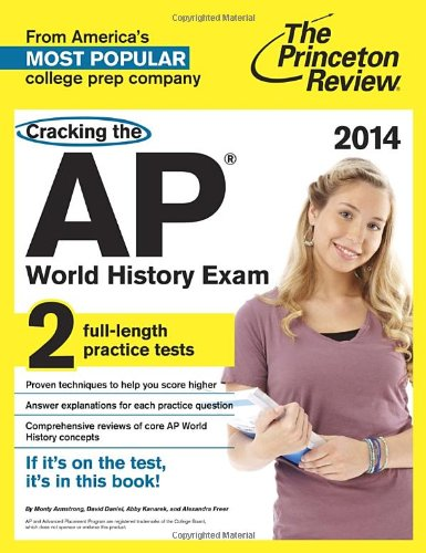 Download Cracking the AP World History Exam, 2014 Edition (College Test Preparation) 0307946266