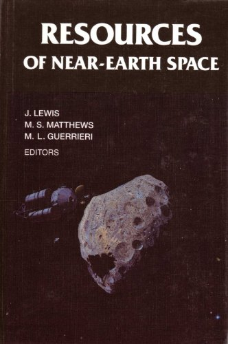 Resources of Near-Earth Space (University of Arizona Space Science Series)