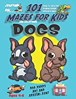 101 Mazes For Kids: SUPER KIDZ Book. Children - Ages 4-8 (US Edition). Cartoon Twin Bull Pug Dogs with custom art interior. 101 Puzzles with solutions - Easy to Very Hard learning levels -Unique challenges and ultimate mazes book for fun activity time! (Superkidz - Dogs 101 Mazes for Kids)