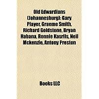 Old Edwardians (Johannesburg): Gary Player, Graeme Smith, Richard Goldstone, Bryan Habana, Ronnie Kasrils, Neil McKenzie, Antony Preston