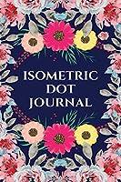 Isometric Dot Journal: Isometric Graph Paper Notebook ( Isometric DOT Paper Notebook/Journal, Grid Designbook/3D Artwork/Dot Paper Sketchbook )