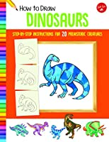 How to Draw Dinosaurs: Step-by-step instructions for 20 prehistoric creatures (Learn to Draw)