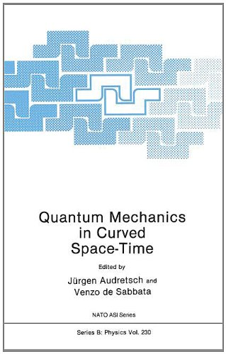 Quantum Mechanics in Curved Space-Time (NATO Asi Series: Series B: Physics)