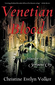 Venetian Blood: Murder in a Sensuous City by [Volker, Christine Evelyn]