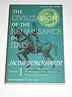The Civilization of the Renaissance in Italy: v. 1 (Torchbooks)