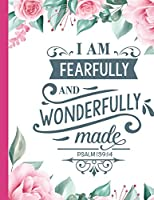 "I Am Fearfully and Wonderfully Made: Christian Notebook: 8.5""x11""  Composition Notebook with Christian Quote: Inspirational Gifts for Religious Men & Women (Christian Notebooks)"