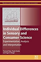 Individual Differences in Sensory and Consumer Science: Experimentation, Analysis and Interpretation (Woodhead Publishing Series in Food Science, Technology and Nutrition)
