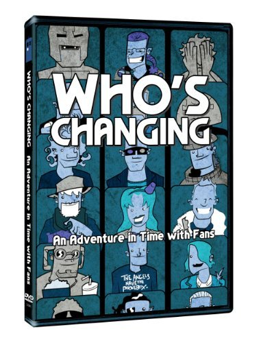 Who's Changing - An Adventure In Time With Fans [DVD] by Neve McIntosh