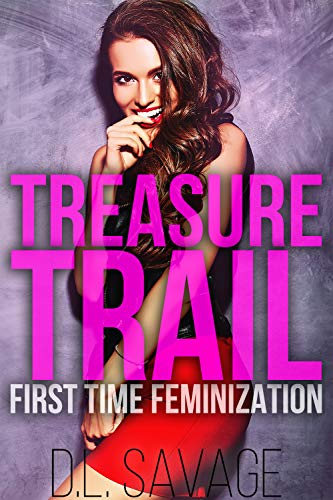 Treasure Trail: First Time Feminization (English Edition)
