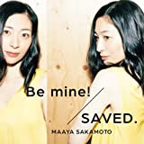 Be mine!/SAVED.(世界征服盤)(初回限定盤)