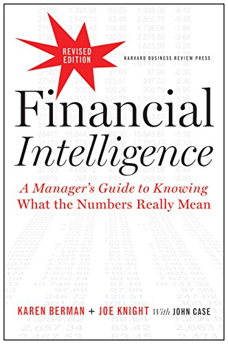 Download Financial Intelligence, Revised Edition: A Manager's Guide to Knowing What the Numbers Really Mean 1422144119