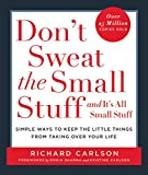 Don't Sweat the Small Stuff and It's All Small Stuff: Simple Ways to Keep the Little Things from Taking Over Your Life (English Edition)
