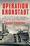 Operation Kronstadt: The True Story of Honor, Espionage, and the Rescue of Britain's Greatest Spy, The Man with a Hundred Faces (English Edition)