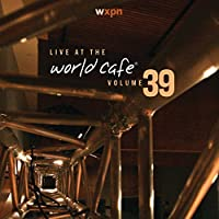 Live at the World Cafe 39
