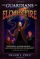 The Guardians of Elijah's Fire (Guardians (Bonneville Books))