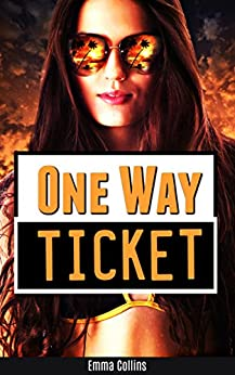 One Way Ticket by [Collins, Emma]