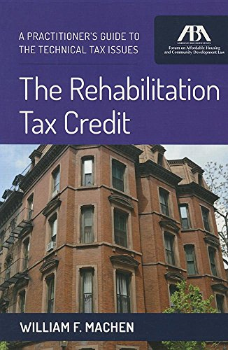 Download The Rehabilitation Tax Credit: A Practitioner's Guide to the Technical Tax Issues 1634252209