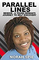 Parallel Lines: Memoir- A young woman's journey to self discovery
