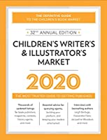 Children's Writer's & Illustrator's Market 2020: The Most Trusted Guide to Getting Published