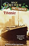 Titanic: A Nonfiction Companion to Tonight on the Titanic (Magic Tree House Research Guide)