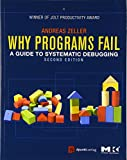 Why Programs Fail, Second Edition: A Guide to Systematic Debugging