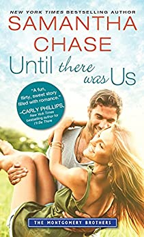 Until There Was Us (Montgomery Brothers Book 8) by [Chase, Samantha]