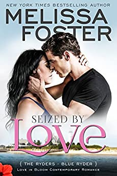 Seized by Love (Love in Bloom: The Ryders): Blue Ryder by [Foster, Melissa]