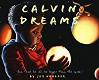 Calvin Dreams: And that he will be bigger than the moon!
