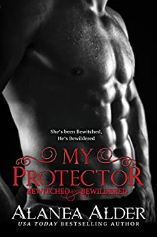 My Protector (Bewitched and Bewildered Book 2) by [Alder, Alanea]