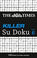 The Times Killer Su Doku: Book 6 (Killer Su Doku, Book 6)