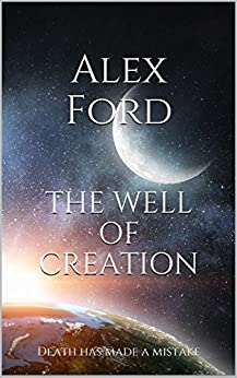 The Well of Creation by [Ford, Alex]