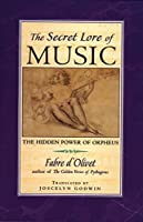The Secret Lore of Music: The Hidden Power of Orpheus by Fabre d'Olivet(1997-10-01)