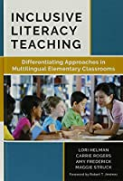 Inclusive Literacy Teaching: Differentiating Approaches in Multilingual Elementary Classrooms (Language and Literacy Series)