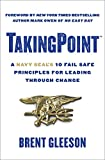 NORTH FACE TakingPoint: A Navy SEAL's 10 Fail Safe Principles for Leading Through Change (English Edition)