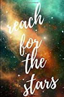 Reach for the Stars Notebook (Out of This World)