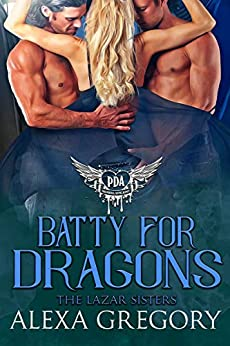 Batty for Dragons: Paranormal Dating Agency (The Lazar Sisters Book 2) by [Gregory, Alexa]