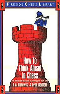 How to think ahead in chess : the methods and techniques of planning your entire game (English Edition)