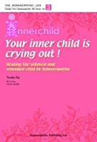 Your Innerchild is crying out! (The homoeopathic life)