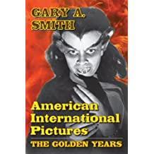American International Pictures - The Golden Years