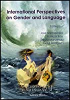 International perspectives on gender and language : Fourth International Gender and Language Association Conference : Valencia, Spain, 8-10 Noviembre, 2006