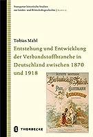 Entstehung Und Entwicklung Der Verbandstoffbranche in Deutschland Zwischen 1870 Und 1918 (Stuttgarter Historische Studien Zur Landes- Und Wirtschaftsgeschichte)