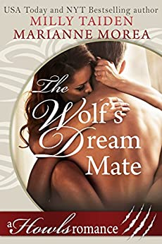 The Wolf's Dream Mate: Howl's Romance by [Taiden, Milly, Morea, Marianne]