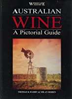Australian Wine: A Pictorial Guide