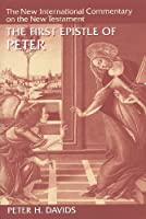 The First Epistle of Peter (NEW INTERNATIONAL COMMENTARY ON THE NEW TESTAMENT)