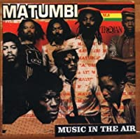 Music in the Air-Anthology by Matumbi (2006-01-01)